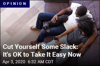 Cut Yourself Some Slack: It's OK to Take It Easy Now
