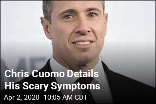 Chris Cuomo Details His Scary Symptoms