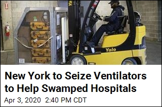 New York to Seize Ventilators to Help Swamped Hospitals