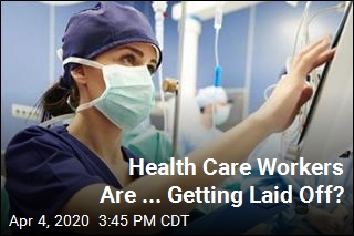 Health Care Workers Are ... Getting Laid Off?