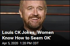 Louis CK Jokes, 'Women Know How to Seem OK'