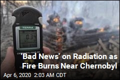 Radiation Spikes as Forest Near Chernobyl Burns