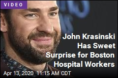 John Krasinski Has Sweet Surprise for Boston Hospital Workers
