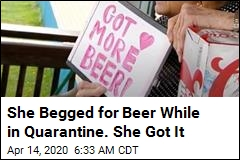 She Begged for Beer From Quarantine. She Got It