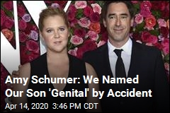 Amy Schumer: We Named Our Son 'Genital' by Accident
