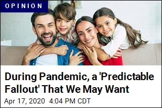 During Pandemic, a 'Predictable Fallout' That We May Want