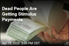 Dead People Are Getting Stimulus Payments