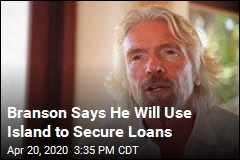 Branson Says He Will Use Island to Secure Loans