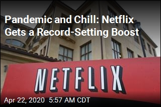Pandemic and Chill: Netflix Gets a Record-Setting Boost