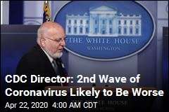 CDC Director: Second Wave of Coronavirus Likely to Be Worse