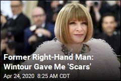 Former Right-Hand Man: Wintour Gave Me 'Scars'