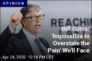 Bill Gates: 'Impossible to Overstate the Pain' We'll Face
