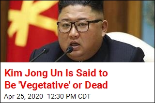 Kim Jong Un Is Said to Be 'Vegetative' or Dead