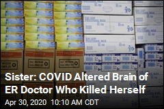 Sister: COVID Altered Brain of ER Doctor Who Killed Herself