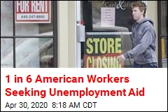 1 in 6 American Workers Seeking Unemployment Aid