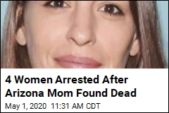4 Women Arrested After Arizona Mom Found Dead