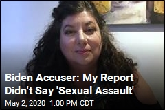 Biden Accuser: My Report Didn't Say 'Sexual Assault'