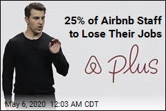 Airbnb Laying Off a Quarter of Its Staff