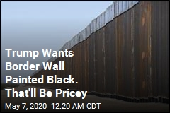 Trump Wants Border Wall Painted Black. That'll Be Pricey