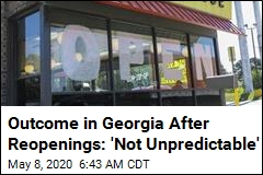 Outcome in Georgia After Reopenings: 'Not Unpredictable'