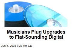 Musicians Plug Upgrades to Flat-Sounding Digital