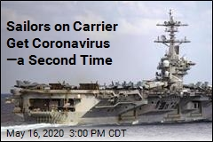 Sailors on Carrier Get Coronavirus —a Second Time