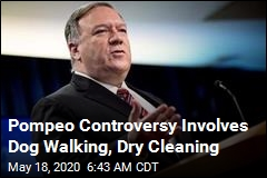 Pompeo Controversy Involves Dog Walking, Dry Cleaning