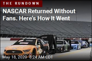NASCAR Returned Without Fans. Here's How It Went