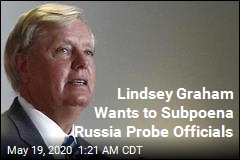 Lindsey Graham Wants to Subpoena Russia Probe Officials