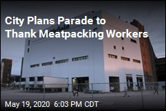 City Plans Parade to Thank Meatpacking Workers