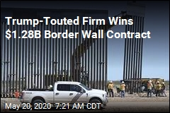 Largest Border Wall Contract Goes to Trump-Touted Firm