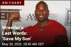Wrestler's Last Words: 'Save My Son'