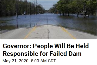 Governor: People Will Be Held Responsible for Failed Dam