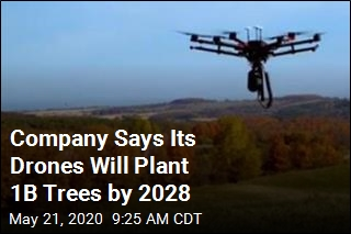 Company Says Its Drones Will Plant 1B Trees by 2028