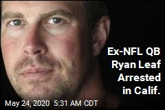 Ex-NFL QB Ryan Leaf Arrested in Calif.