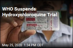 WHO Suspends Hydroxychloroquine Trial