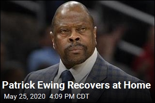 COVID-19 Patient Patrick Ewing Is 'Getting Better' at Home Now