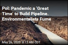 Pandemic's Bright Side, per Politician: No Pipeline Protests