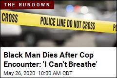 Black Man Dies After Cop Encounter: 'I Can't Breathe'