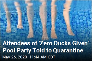 Attendees of 'Zero Ducks Given' Pool Party Told to Quarantine