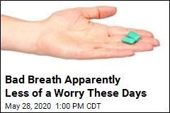 Bad Breath Apparently Less of a Worry These Days