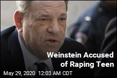 Weinstein Accused of Raping Teen