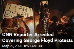 CNN Reporter Arrested Covering George Floyd Protests