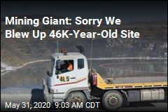 Mining Giant: Sorry We Blew Up 46K-Year-Old Site