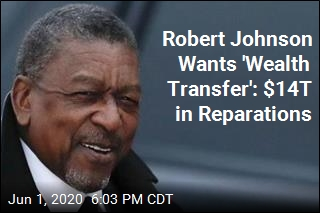 Robert Johnson Wants 'Wealth Transfer': $14T in Reparations