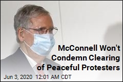 McConnell Won't Condemn Clearing of Peaceful Protesters