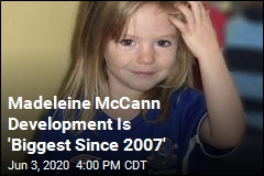 Madeleine McCann Development Is 'Biggest Since 2007'