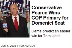 Conservative Pearce Wins GOP Primary for Domenici Seat