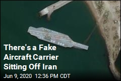 There's a Fake Aircraft Carrier Sitting Off Iran