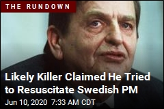 Likely Killer Claimed He Tried to Resuscitate Swedish PM